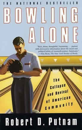The book cover of Bowling Alone.  All the way back in 2000, author Robert Putnam documented an alarming decline in civil society in the United States.